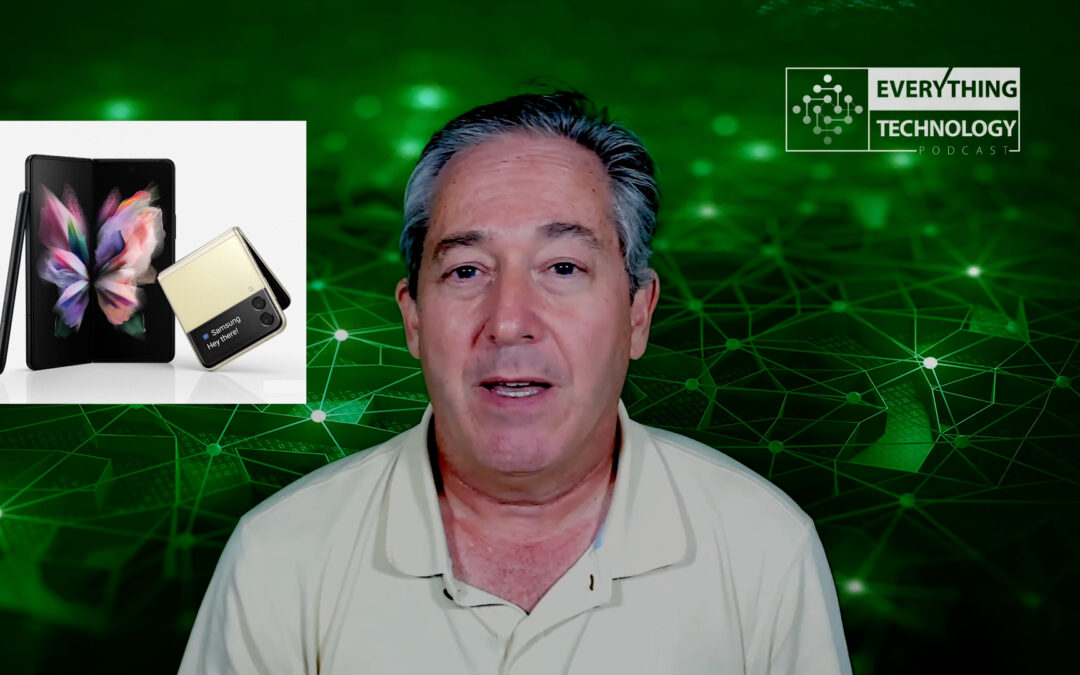 Podcast Episode 4: Samsung Foldables, Intel Architecture Day, A New View of 5G, Tesla Bot, Interview with Gregory Bryant, Intel